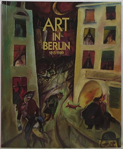 9780939802609: Art in Berlin, 1815-1989