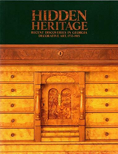 9780939802623: Hidden heritage: Recent discoveries in Georgia decorative art, 1733-1915 by Wagner, Pamela (1990) Paperback