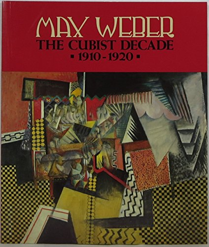 Max Weber: The Cubist Decade 1910-1920: North, Percy -