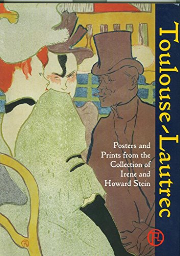 9780939802845: Toulouse-Lautrec: Posters and Prints from the Collection of Irene and Howard Stein