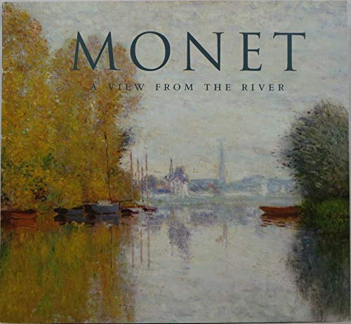 9780939802968: Monet: A View from the River : High Museum of Art, Atlanta, October 6, 2001-January 6, 2002