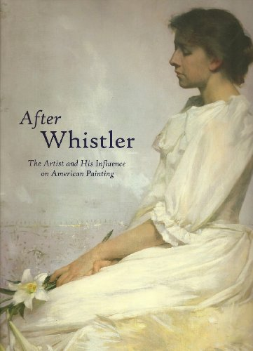 9780939802999: After Whistler: The Artist and His Influence on American Painting