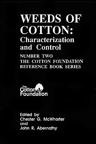 Weeds of Cotton: Characterization and Control (Number Two The Cotton Foundation Reference Book Se...