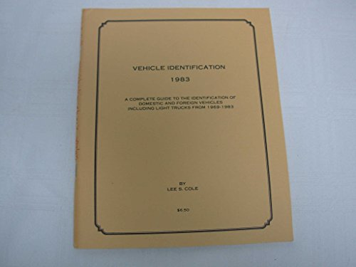 Vehicle Identification 1983 : A Complete Guide: Lee S. Cole