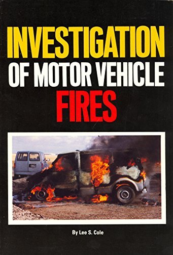 The Investigation of Motor Vehicle Fires: Hanks, Lisa, Lucey,