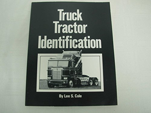 Truck-Tractor Identification: Cole, Lee S.