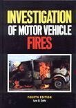 The Investigation of Motor Vehicle Fires: Lee S. Cole