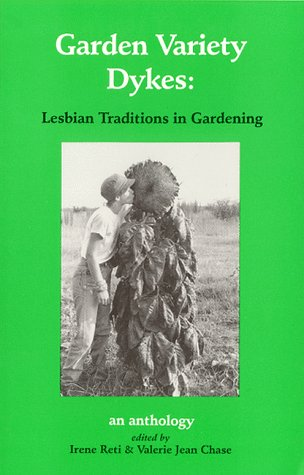 9780939821051: Garden Variety Dykes: Lesbian Traditions in Gardening (English and Spanish Edition)