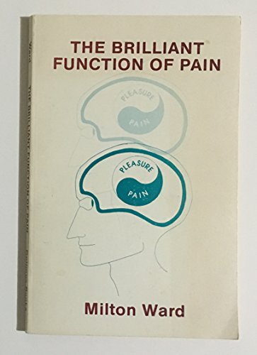 9780939835003: The Brilliant Function of Pain