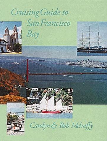 9780939837014: Cruising Guide to San Francisco Bay