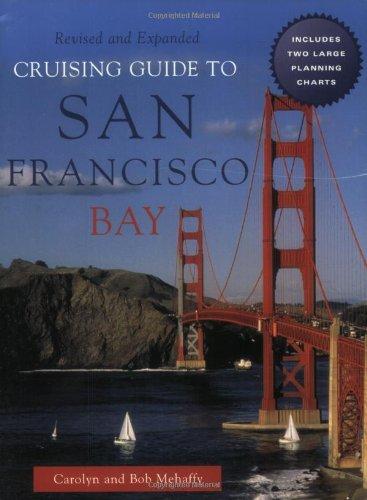 Cruising Guide to San Francisco Bay, 2nd Edition: Mehaffy, Robert, Mehaffy, Carolyn