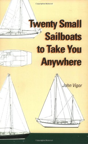 9780939837328: Twenty Small Sailboats to Take You Anywhere