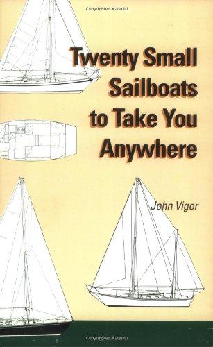 9780939837328: Twenty Small Sailboats to Take You Anywhere