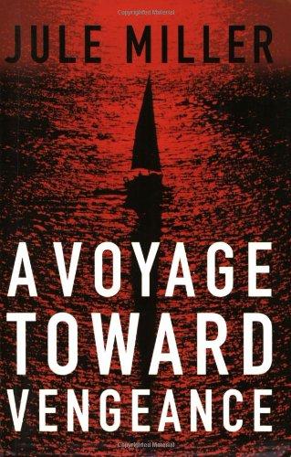 9780939837618: A Voyage Toward Vengeance