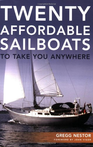 9780939837724: Twenty Affordable Sailboats To Take You Anywhere