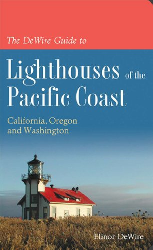 9780939837861: The DeWire Guide to Lighthouses of the Pacific Coast: California, Oregon and Washington