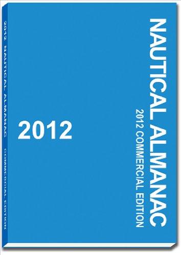 9780939837984: 2012 Nautical Almanac (Nautical Almanac (Commercial Edition))