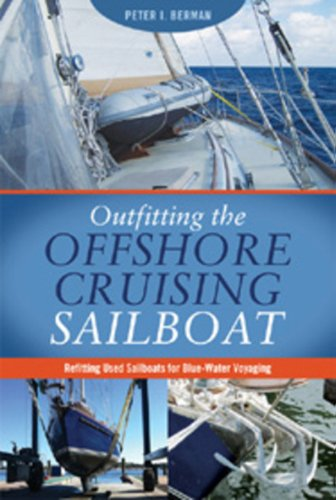 9780939837991: Outfitting the Offshore Cruising Sailboat: Refitting Used Sailboats for Blue-Water Voyaging