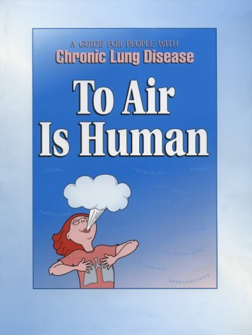9780939838264: To Air Is Human: A guide for People with chronic lung disease