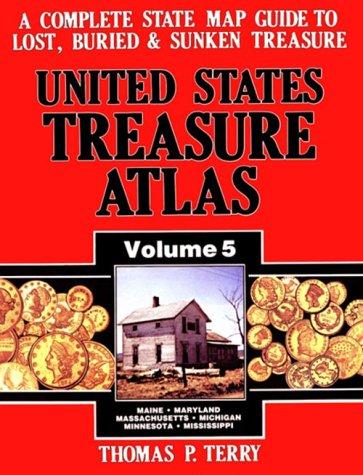 9780939850204: United States Treasure Atlas, Vol. 5: Maine, Maryland, Massachusetts, Michigan, Minnesota, Mississippi