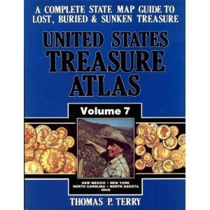 United States Treasure Atlas: A Complete State Map Guide to Lost, Buried & Sunken Treasure, Vol. 7: New Mexico-New York-North Carolina-North Dakota-Ohio (0939850222) by Thomas P. Terry
