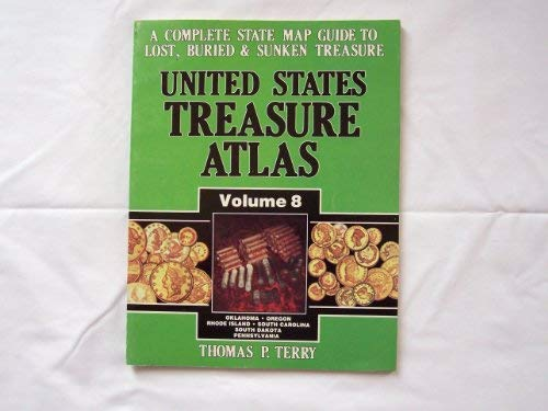 United States Treasure Atlas, Vol. 8: Oklahoma, Oregon, Rhode Island, South Carolina, South Dakota and Pennsylvania (0939850230) by Thomas P Terry