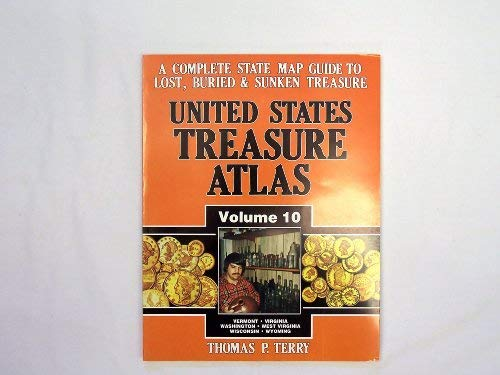 United States Treasure Atlas Volume 10 Vermont-Virginia-Washington-West Virginia-Wisconsin-Wyoming (0939850257) by Thomas P. Terry
