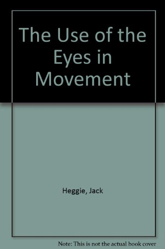 9780939866038: The Use of the Eyes in Movement