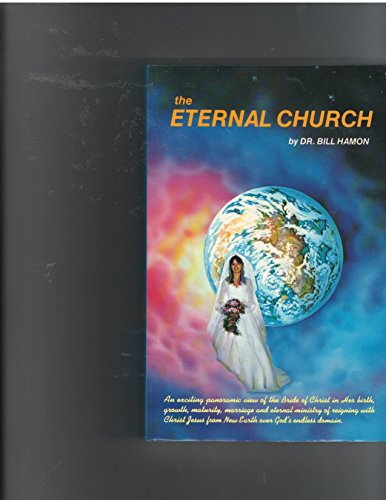 The Eternal Church (9780939868001) by Bill Hamon