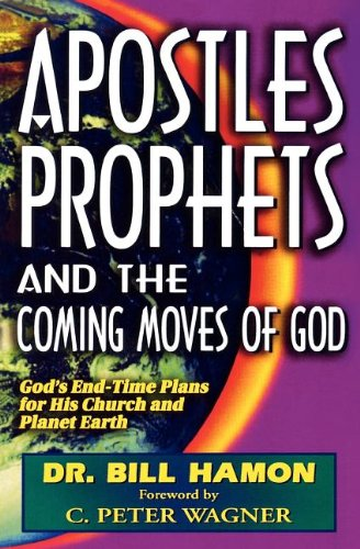 9780939868094: Apostles, Prophets and the Coming Moves of God: God's End-Time Plans for His Church and Planet Earth