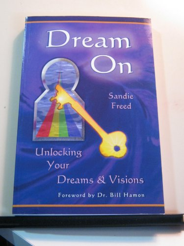 9780939868490: Dream On Unlocking Your Dreams & Visions
