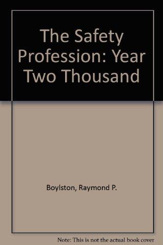 The Safety Profession: Year Two Thousand: Raymond P. Boylston