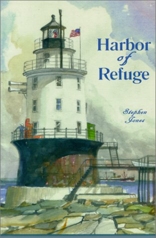 9780939883073: Harbor of Refuge: Being the Recreation of Four Seasons on an Offshore Lighthouse from the Authentic Journal of S. P. Jones, S. N.
