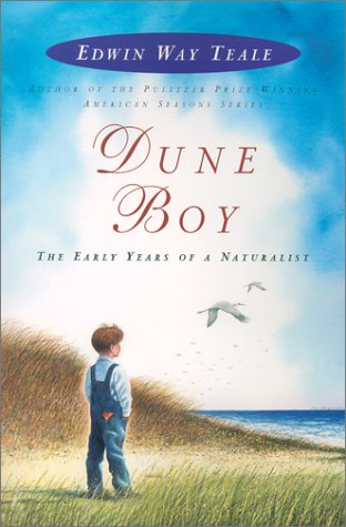 Dune Boy: The Early Years of a Naturalist: Teale, Edwin Way