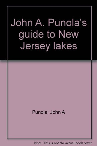 Guide to New Jersey Lakes: John A. Punola