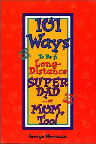 9780939894024: 101 Ways to be a Long-Distance Super-Dad ...or Mom, Too!