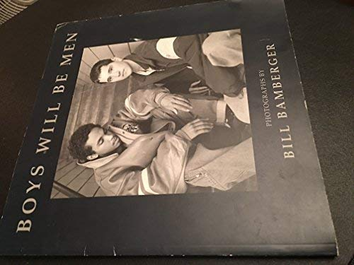 Boys Will Be Men: Photographs by Bill