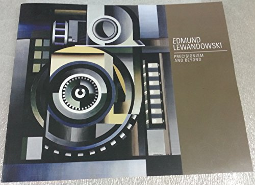 9780939896301: Edmund Lewandowski: Precisionism and Beyond