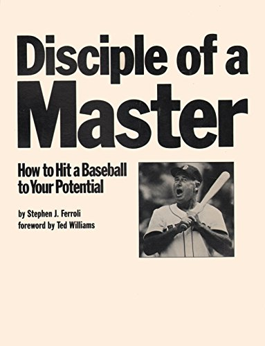 9780939905003: Disciple of a Master: How to Hit a Baseball to Your Potential