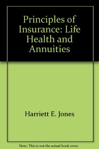 9780939921744: Principles of insurance: Life, health, and annuities