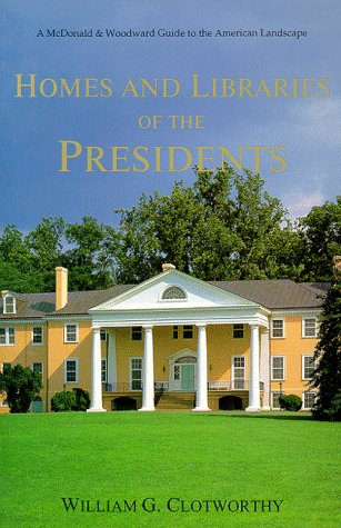 9780939923328: Homes and Libraries of the Presidents (McDonald & Woodward Guide to the American Landscape)