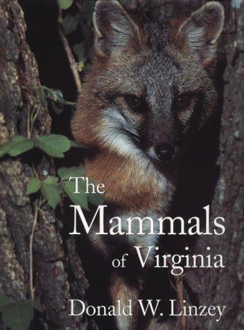 THE MAMMALS OF VIRGINIA: Linzey, Donald W.