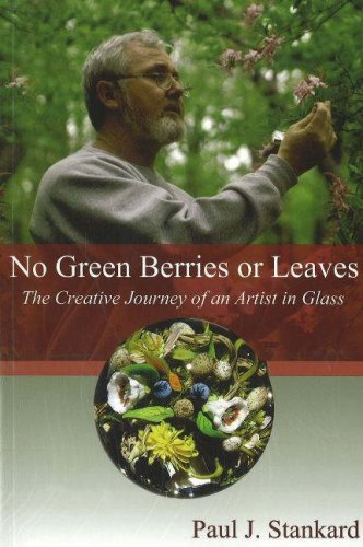 9780939923694: No Green Berries or Leaves: The Creative Journey of an Artist in Glass