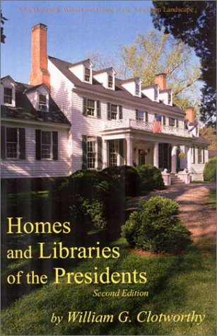 9780939923830: Homes and Libraries of the Presidents: An Interpretive Guide (Guides to the American Landscape)