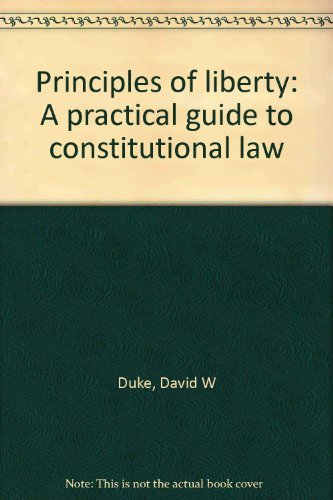 9780939925650: Principles of liberty: A practical guide to constitutional law