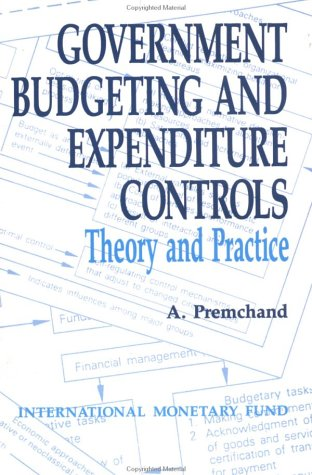 9780939934256: Government Budgeting and Expenditure Controls: Theory and Practice