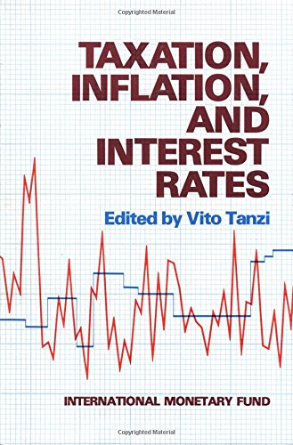 Taxation, Inflation and Interest Rates (Paperback): Vito Tanzi