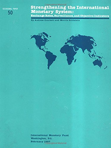 9780939934768: Strengthening the International Monetary System: Exchange Rates, Surveillance, and Objective Indicators (Occasional Paper (Intl Monetary Fund))