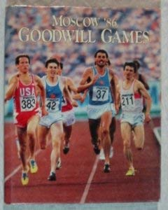 9780939944477: Moscow '86 Goodwill Games