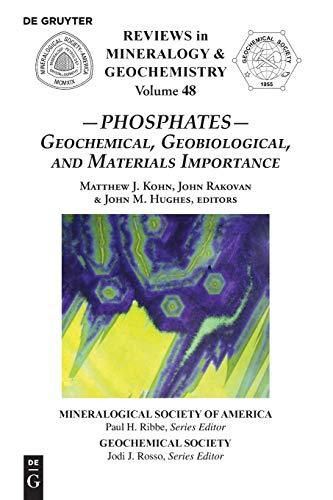 Phosphates: Geochemical, Geobiological, and Materials Importance: Reviews: Kohn, Matthew J.;